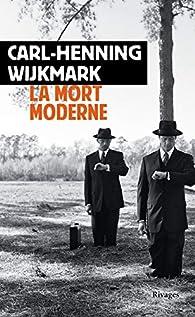La mort moderne par Carl-Henning Wijkmark