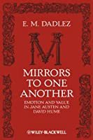 Mirrors to One Another: Emotion and Value in Jane Austen and David Hume (New Directions in Aesthetics)
