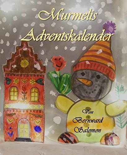 Murmelis Adventskalender: 24 Vorlesegeschichten zur Adventszeit