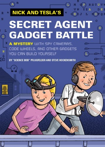 Nick and Tesla's Secret Agent Gadget Battle: A Mystery with Spy Cameras, Code Wheels, and Other Gadgets You Can Build Yourself (English Edition)