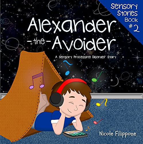 Alexander the Avoider: A Sensory Processing Disorder Story (Sensory Stories...