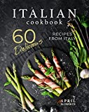 Italian Cookbook: 60 Delicious Recipes from Italy