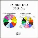 Nuovi quadranti di radiestesia (Esoterismo, astrologia, radiestesia)