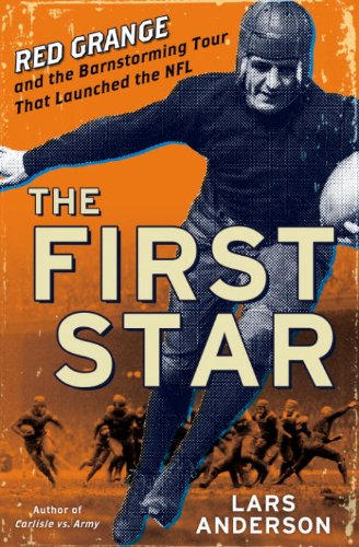 The First Star: Red Grange and the Barnstorming Tour That Launched the NFL (English Edition)