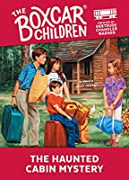 The Haunted Cabin Mystery (Boxcar Children)