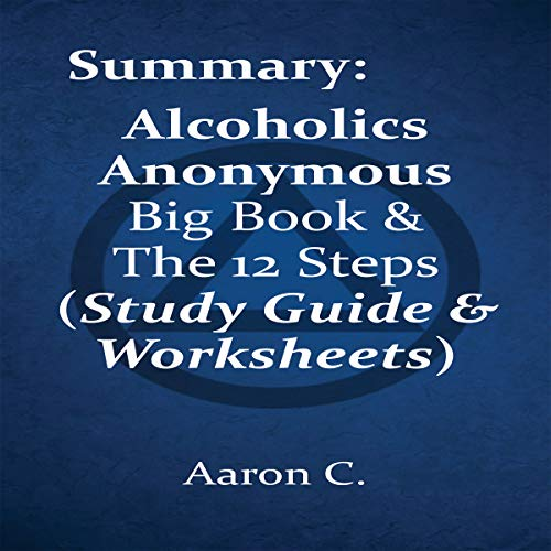 Summary: Alcoholics Anonymous Big Book & the 12 Steps cover art