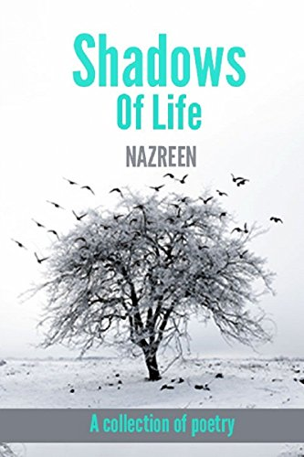 Book: Shadows Of Life - A collection of poetry by Dr Nazreen