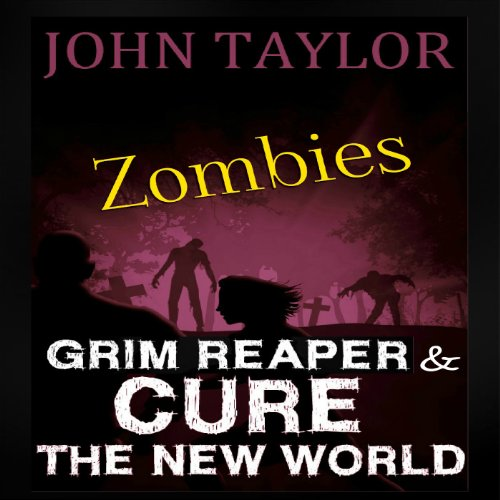Zombies: Grim Reaper and Cure the New World audiobook cover art