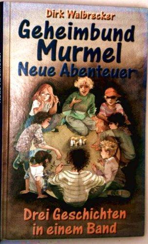 Geheimbund Murmel – Neue Abenteuer (Drei Geschichten in einem Band – Blüten im Salat, Der Super-Kleber, Die Schoko-Klauer)