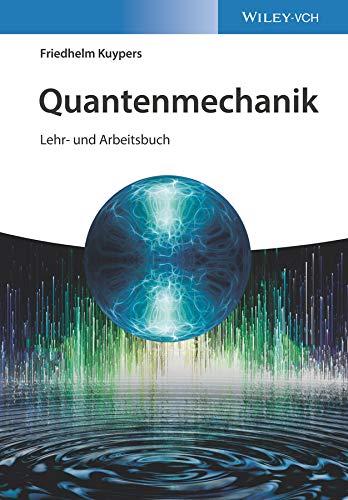 Quantenmechanik: Lehr- und Arbeitsbuch