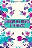Diario de dieta y fitness: Libro para recuperar la línea con este diario para registrar su dieta diaria y su actividad física | Cuaderno para rellenar ... | diario para seguir su dieta y bajar de peso