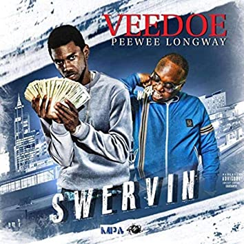 Swervin' (feat. Peewee Longway)