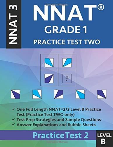 NNAT Grade 1 - NNAT3 - Level B: NNAT Practice Test 2: NNAT 3 Grade 1 Level B Test Prep Book for the Naglieri Nonverbal Ability Test.
