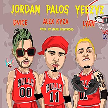 Jordan, Palos, Yeezyz