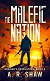 The Malefic Nation: A Post-Apocalyptic Medical Thriller Series (Graham's Resolution Book 4) (English Edition)