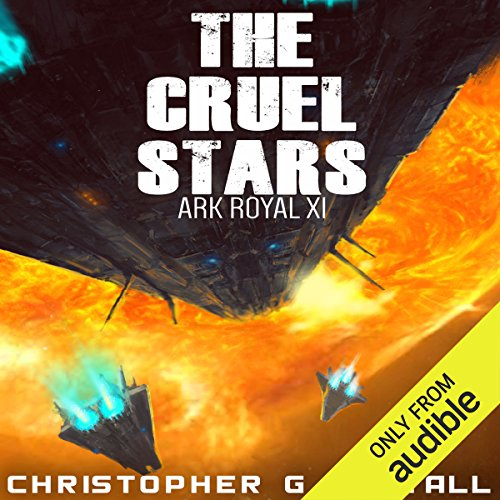 The Cruel Stars     Ark Royal, Book 11              By:                                                                                                                                 Christopher G. Nuttall                               Narrated by:                                                                                                                                 Ralph Lister                      Length: 13 hrs and 35 mins     317 ratings     Overall 4.5