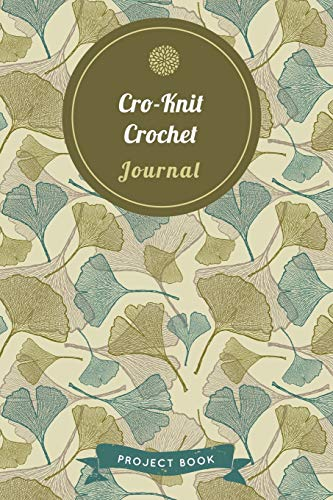 Cro-Knit Crochet Journal: Cute Gingko Pattern Autumn Themed Crochet Notebook for Serious Needlework Lovers - 6