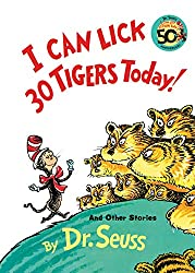I Can Lick 30 Tigers Today! and Other Stories (Classic Seuss): Dr. Seuss