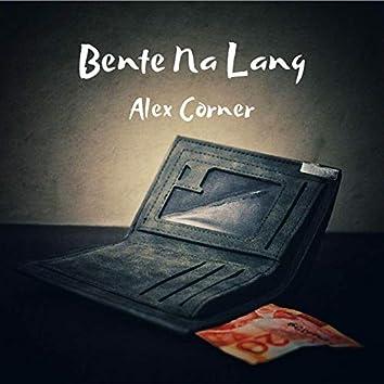 Bente Na Lang