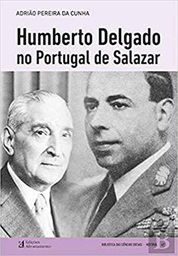 Humberto Delgado no Portugal de Salazar