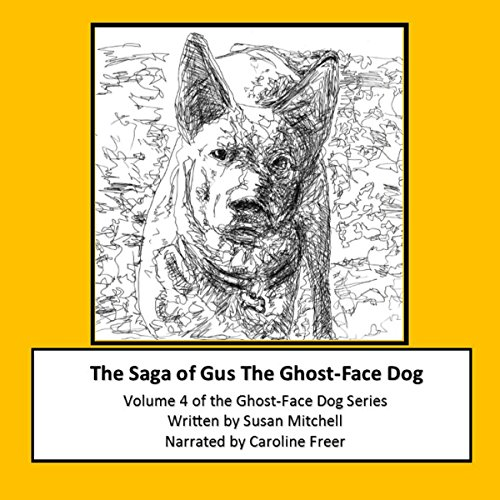 The Saga of Gus, The Ghost-Face Dog: Volume 4 audiobook cover art