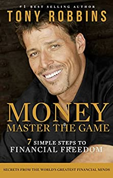 Money Master the Game: 7 Simple Steps to Financial Freedom by [Tony Robbins]