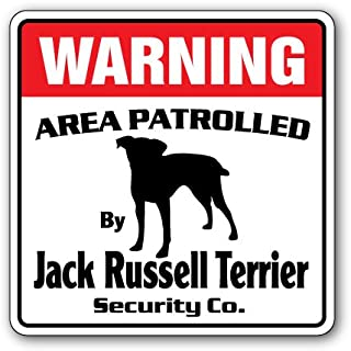 Jack Russell Terrier Security Sign Area Patrolled Watch Dog Warning Owner Breed