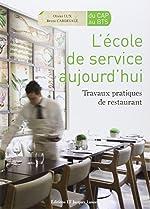 L'école de service aujourd'hui - Travaux pratiques de restaurant d'Olivier Lux