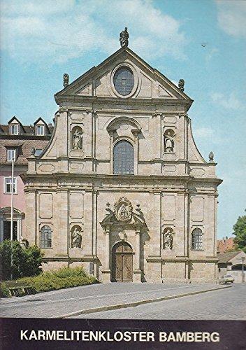 Kirche und Kloster der Karmeliten Bamberg. Kleine Kunstführer ; Nr. 533.