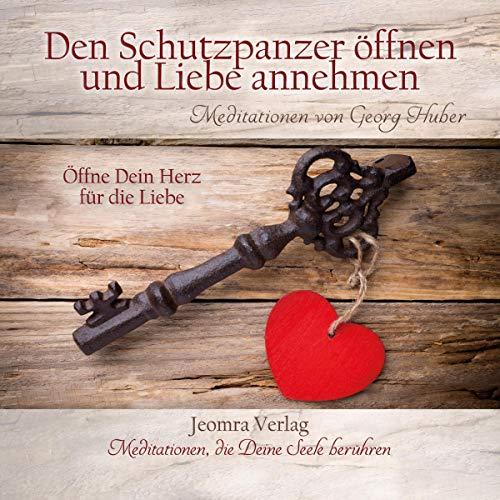 Den Schutzpanzer öffnen und Liebe annehmen cover art