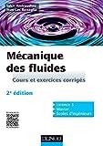 Mécanique des fluides - 2e édition - Cours et exercices corrigés