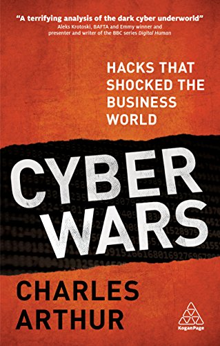 Cyber Wars: Hacks that Shocked the Business World (English Edition)