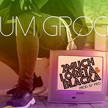 Um Grog (feat. Loreta, Blacka & Dj Samuka)