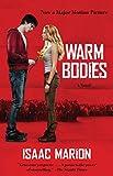 Warm Bodies: A Novel (The Warm Bodies Series Book 1)