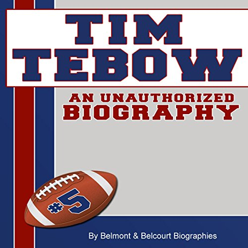 Tim Tebow: An Unauthorized Biography audiobook cover art