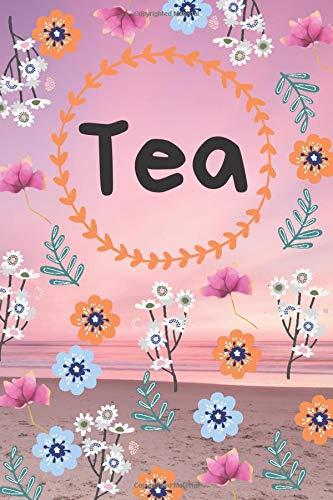 Tea: Tea Tasting Journal, Tea Review, Track and Rate Tea Varieties, Record Flavors, Tea Drinkers.