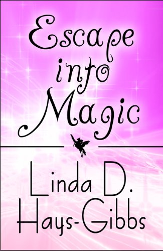 Book: Escape into Magic by Linda Hays-Gibbs