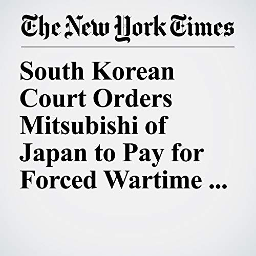 South Korean Court Orders Mitsubishi of Japan to Pay for Forced Wartime Labor audiobook cover art