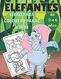elefantes libro para colorear paraç niños de 2 a 6 años: Libro de actividades para colorear de elefantes para niños de 2 a 6 años, a los niños les encantan los elefantes
