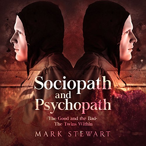 Sociopath and Psychopath: The Good and the Bad audiobook cover art