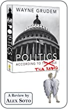Review of Wayne Grudem_Politics According to the Bible_... or Talk Radio?