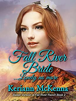 Fall River Bride...Lonely No More (Fall River Ranch Book 2) by [Keriann McKenna]