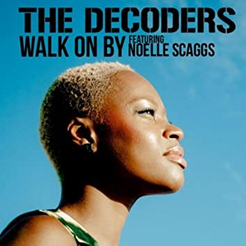 Walk On By (feat. Noelle Scaggs)