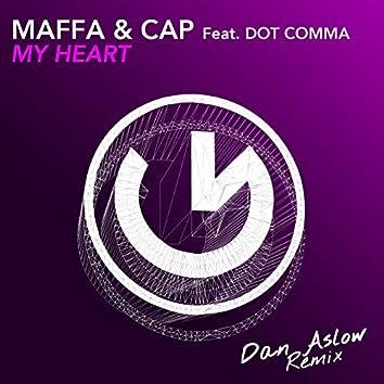 My Heart (feat. Dot Comma) [Dan Aslow Remix]