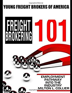 Young Freight Brokers of America: Freight Brokering 101