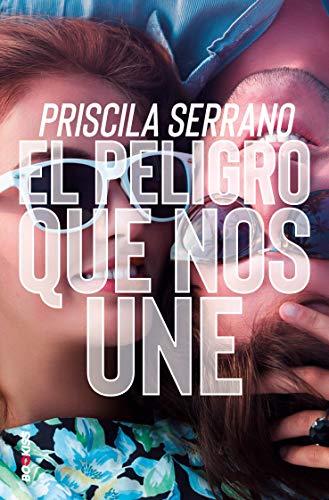 El peligro que nos une eBook: Serrano, Priscila: Amazon.es: Tienda Kindle