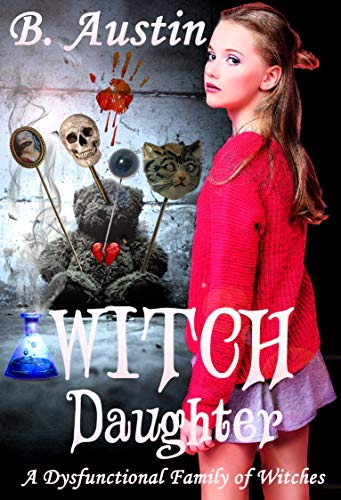 Witch Daughter (A Dysfunctional Family of Witches Book 2) (English Edition)