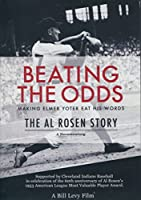 Beating the Odds - Making Elmer Yoter Eat His Words: The Al Rosen Story