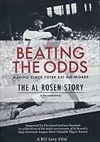Beating the Odds - Making Elmer Yoter Eat His Words: The Al Rosen Story