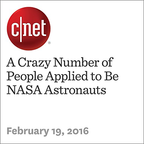 A Crazy Number of People Applied to Be NASA Astronauts audiobook cover art